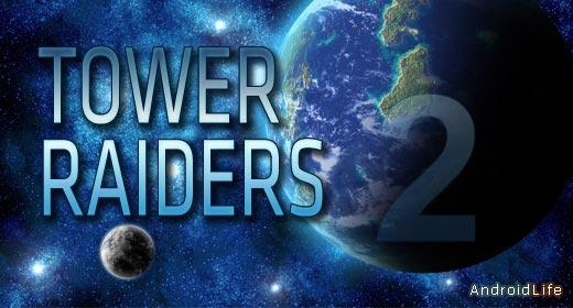 Tower Raiders 2 GOLD - стратегия для Андроид